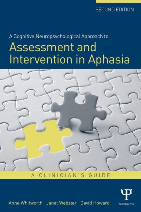 A Cognitive Neuropsychological Approach to Assessment and Intervention in Aphasia: A clinician's guide book cover