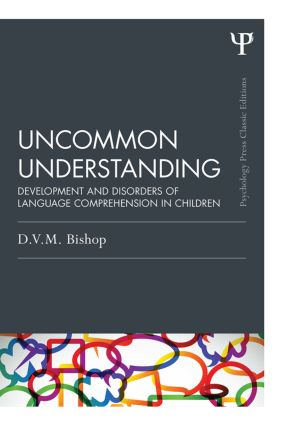 Uncommon Understanding (Classic Edition): Development and disorders of language comprehension in children (Paperback) book cover