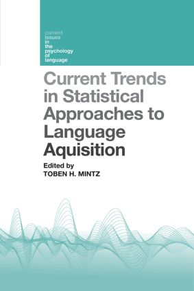 Current Trends in Statistical Approaches to Language Acquisition book cover