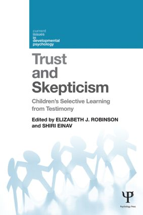 Trust and Skepticism: Children's selective learning from testimony (Hardback) book cover