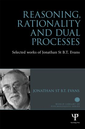Reasoning, Rationality and Dual Processes: Selected works of Jonathan St B.T. Evans book cover