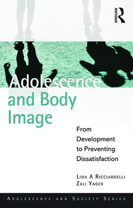 Adolescence and Body Image: From Development to Preventing Dissatisfaction book cover