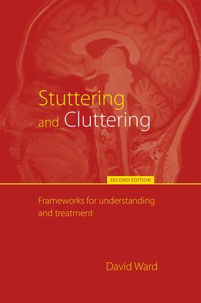 Stuttering and Cluttering (Second Edition): Frameworks for Understanding and Treatment, 2nd Edition (Paperback) book cover