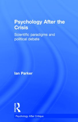 Psychology After the Crisis: Scientific paradigms and political debate, 1st Edition (Hardback) book cover