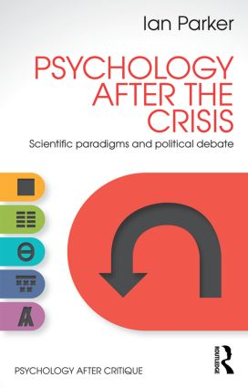 Psychology After the Crisis: Scientific paradigms and political debate book cover