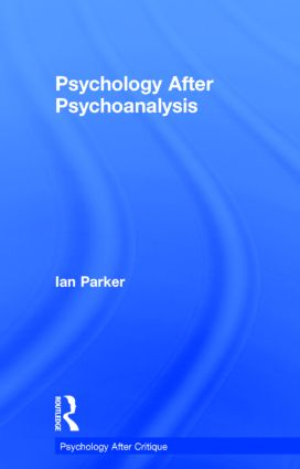Psychology After Psychoanalysis: Psychosocial studies and beyond, 1st Edition (Hardback) book cover