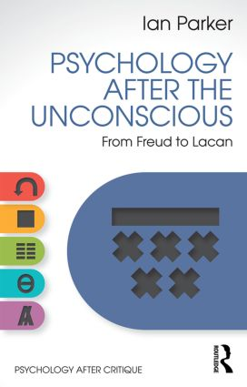 Psychology After the Unconscious: From Freud to Lacan book cover