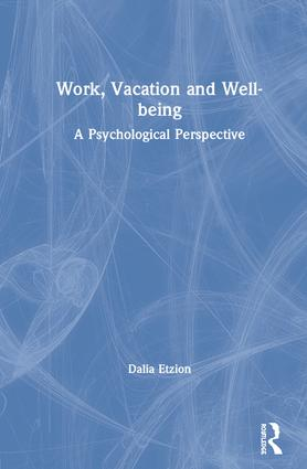 Work, Vacation and Well-being: Who's afraid to take a break? book cover