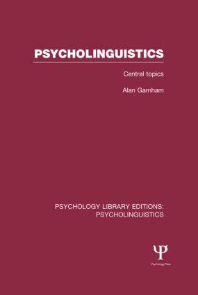 Psycholinguistics (PLE: Psycholinguistics): Central Topics (Hardback) book cover