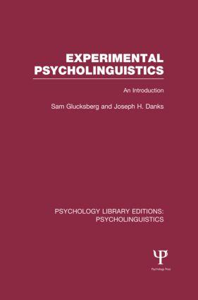 Experimental Psycholinguistics (PLE: Psycholinguistics): An Introduction, 1st Edition (Hardback) book cover