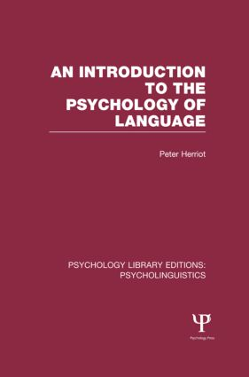 An Introduction to the Psychology of Language (PLE: Psycholinguistics) (Hardback) book cover