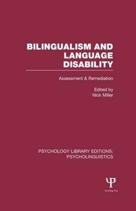 Bilingualism and Language Disability (PLE: Psycholinguistics): Assessment and Remediation (Hardback) book cover