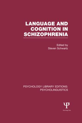 Language and Cognition in Schizophrenia (PLE: Psycholinguistics) (Hardback) book cover