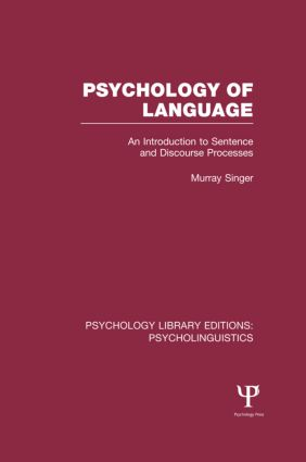 Psychology of Language (PLE: Psycholinguistics): An Introduction to Sentence and Discourse Processes (Hardback) book cover