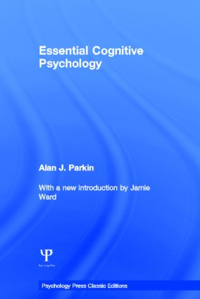 Essential Cognitive Psychology (Classic Edition): 1st Edition (Hardback) book cover