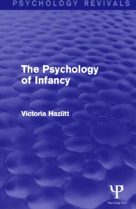 The Psychology of Infancy (Psychology Revivals): 1st Edition (e-Book) book cover