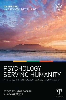 Psychology Serving Humanity: Proceedings of the 30th International Congress of Psychology: Volume 1: Majority World Psychology, 1st Edition (Hardback) book cover
