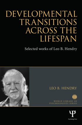 Developmental Transitions across the Lifespan: Selected works of Leo B. Hendry (Hardback) book cover