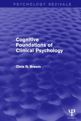 Cognitive Foundations of Clinical Psychology (Psychology Revivals) (Hardback) book cover