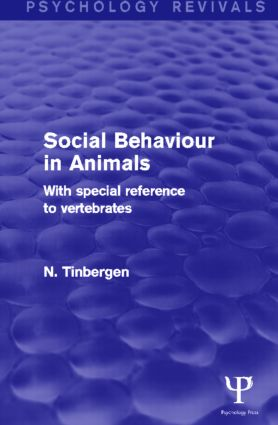 Social Behaviour in Animals (Psychology Revivals): With Special Reference to Vertebrates, 1st Edition (Hardback) book cover