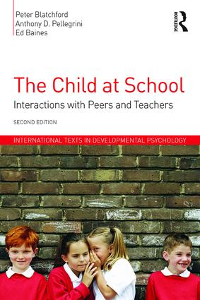 The Child at School: Interactions with peers and teachers, 2nd Edition book cover
