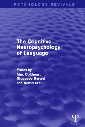 The Cognitive Neuropsychology of Language: 1st Edition (Paperback) book cover