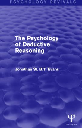 The Psychology of Deductive Reasoning (Psychology Revivals) (Hardback) book cover