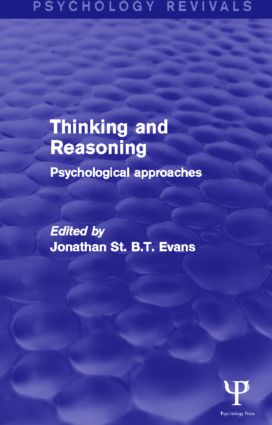 Thinking and Reasoning (Psychology Revivals): Psychological Approaches, 1st Edition (Hardback) book cover