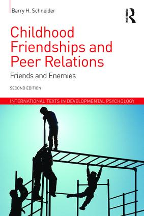 Childhood Friendships and Peer Relations: Friends and Enemies book cover