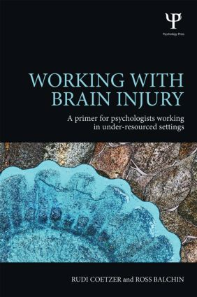 Working with Brain Injury: A primer for psychologists working in under-resourced settings (Paperback) book cover