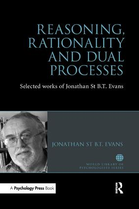 Reasoning, Rationality and Dual Processes: Selected Works of Jonathan St B T Evans book cover