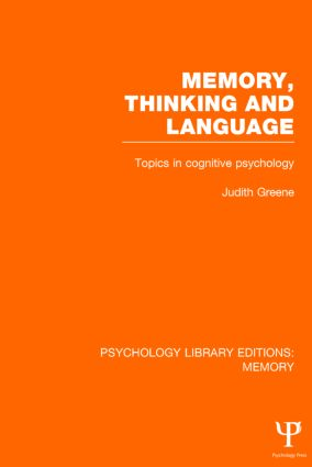 Memory, Thinking and Language (PLE: Memory): Topics in Cognitive Psychology (Hardback) book cover