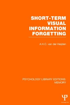 Short-term Visual Information Forgetting (PLE: Memory) (Hardback) book cover