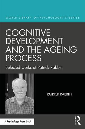 Cognitive Development and the Ageing Process: Selected works of Patrick Rabbitt book cover