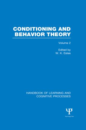 Handbook of Learning and Cognitive Processes (Volume 2): Conditioning and Behavior Theory book cover