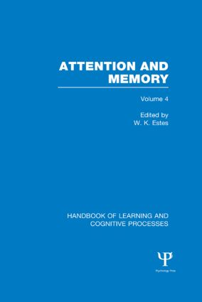 Handbook of Learning and Cognitive Processes (Volume 4): Attention and Memory book cover