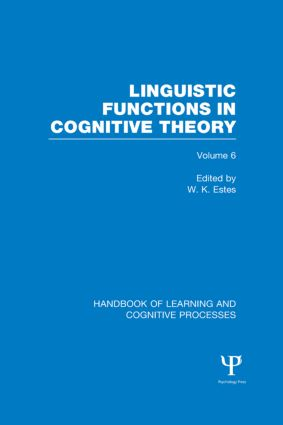 Handbook of Learning and Cognitive Processes (Volume 6): Linguistic Functions in Cognitive Theory book cover