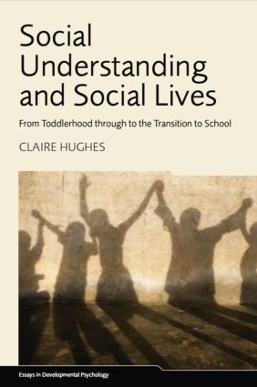Social Understanding and Social Lives: From Toddlerhood through to the Transition to School (Paperback) book cover