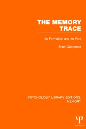 The Memory Trace (PLE: Memory): Its Formation and its Fate, 1st Edition (Hardback) book cover