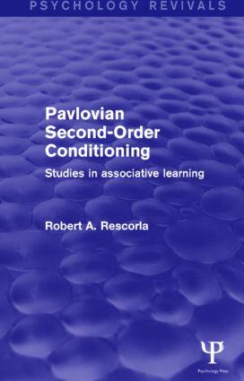 Pavlovian Second-Order Conditioning (Psychology Revivals): Studies in Associative Learning (Hardback) book cover