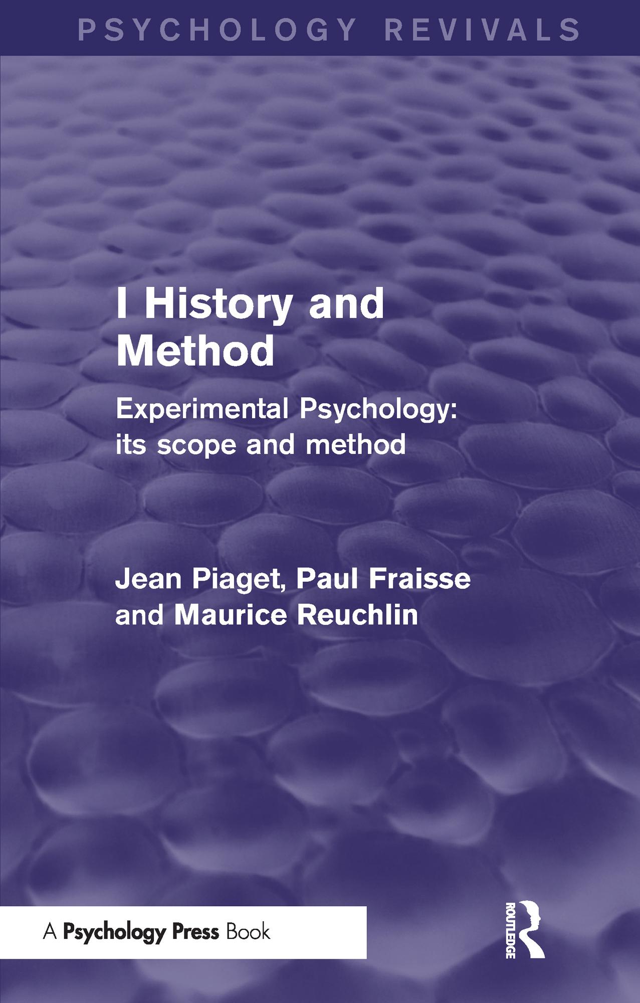 Experimental Psychology Its Scope and Method: Volume I (Psychology Revivals)