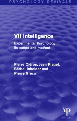 Experimental Psychology Its Scope and Method: Volume VII: Intelligence, 1st Edition (Paperback) book cover