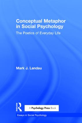 Conceptual Metaphor in Social Psychology: The Poetics of Everyday Life book cover