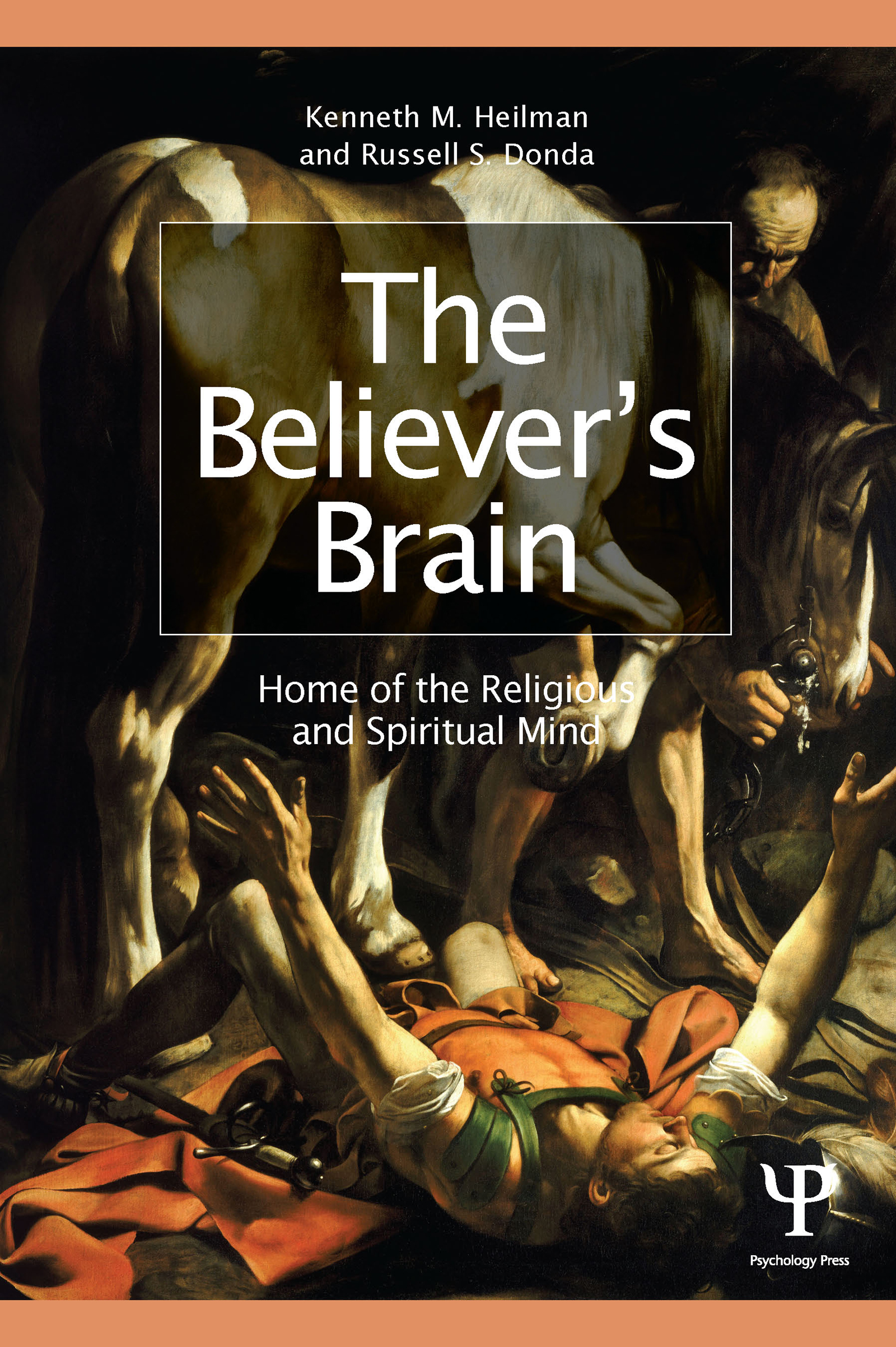 The Believer's Brain: Home of the Religious and Spiritual Mind (Paperback) book cover
