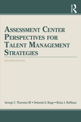Assessment Center Perspectives for Talent Management Strategies: 2nd Edition, 1st Edition (Paperback) book cover