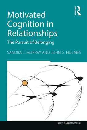 Motivated Cognition in Relationships: The Pursuit of Belonging book cover
