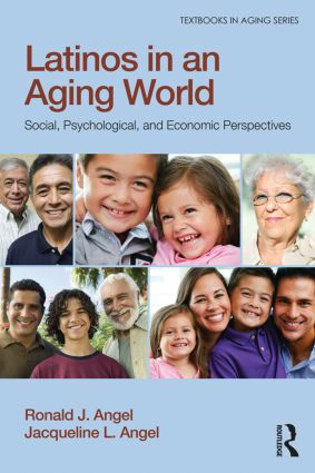 Latinos in an Aging World: Social, Psychological, and Economic Perspectives (Paperback) book cover
