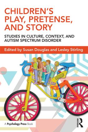 Children's Play, Pretense, and Story: Studies in Culture, Context, and Autism Spectrum Disorder (Paperback) book cover