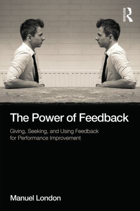 The Power of Feedback: Giving, Seeking, and Using Feedback for Performance Improvement book cover