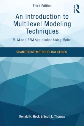 An Introduction to Multilevel Modeling Techniques: MLM and SEM Approaches Using Mplus, Third Edition book cover